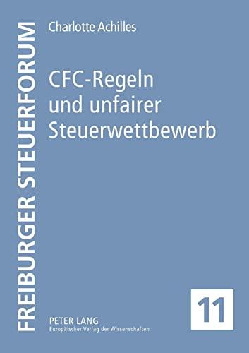 Cfc-Regeln Und Unfairer Steuerwettbewerb: Eine Untersuchung Anhand Der Deutschen Und Der ...