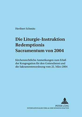 Die Liturgie-Instruktion Redemptionis Sacramentum von 2004: Heribert Schmitz