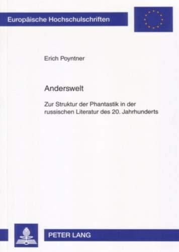 9783631540268: Anderswelt: Zur Struktur der Phantastik in der russischen Literatur des 20. Jahrhunderts (Europaische Hochschulschriften: Reihe 16, Slawische Sprachen)