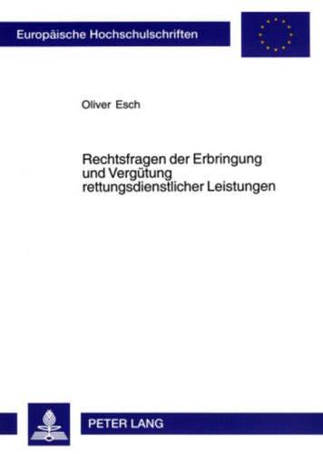 Rechtsfragen der Erbringung und Vergütung rettungsdienstlicher Leistungen: Oliver Esch