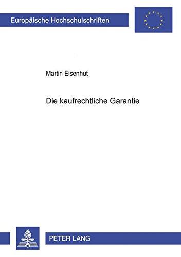 Die Kaufrechtliche Garantie (Paperback): Martin Eisenhut