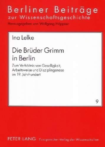 Die Brüder Grimm in Berlin: Ina Lelke