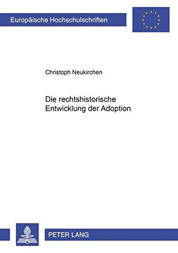 Die rechtshistorische Entwicklung der Adoption: Christoph Neukirchen