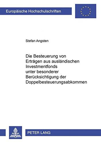 Die Besteuerung von Erträgen aus ausländischen Investmentfonds unter besonderer Berü...
