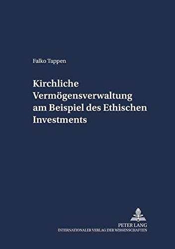 Kirchliche Vermögensverwaltung am Beispiel des Ethischen Investments: Tappen, Falko