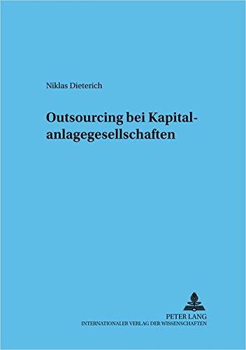 9783631543061: Outsourcing Bei Kapitalanlagegesellschaften (Frankfurter Wirtschaftsrechtliche Studien)