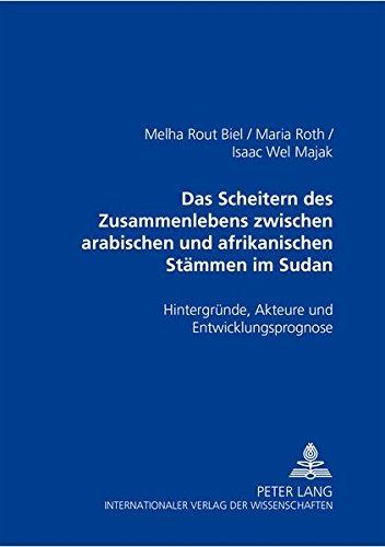9783631543672: Das Scheitern des Zusammenlebens zwischen arabischen und afrikanischen Stämmen im Sudan. Hintergründe, Akteure und Entwicklungsprognose