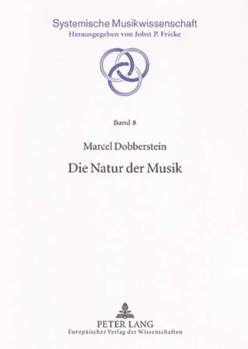 Die Natur Der Musik (Paperback): Marcel Dobberstein