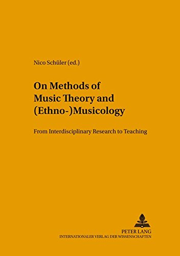 On Methods of Music Theory and (Ethno-) Musicology: From Interdisciplinary Research to Teaching (...