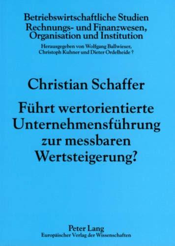 Führt wertorientierte Unternehmensführung zur messbaren Wertsteigerung?: Christian ...