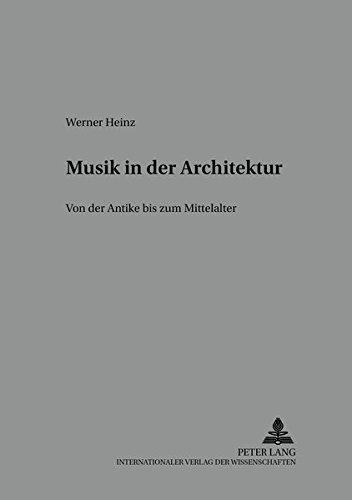 9783631544273: Musik in der Architektur: Von der Antike zum Mittelalter (Beihefte Zur Mediaevistik)