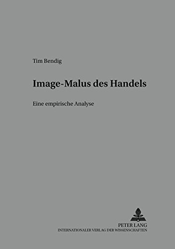 9783631544501: Image-Malus Des Handels: Eine Empirische Analyse (Strategisches Marketingmanagement)