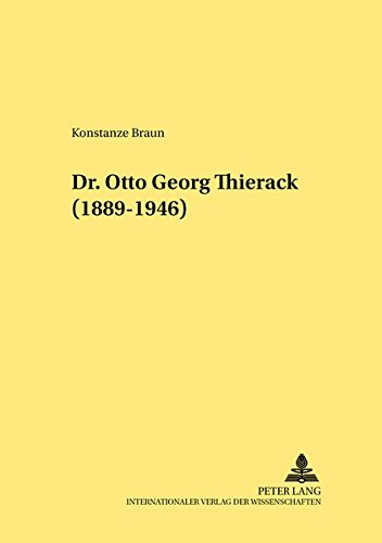 Dr. Otto Georg Thierack (1889-1946) (Rechtshistorische Reihe): Konstanze Braun