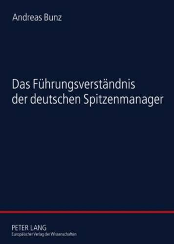 Das Führungsverständnis der deutschen Spitzenmanager: Andreas Bunz