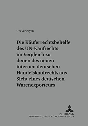 Die Käuferrechtsbehelfe des UN-Kaufrechts im Vergleich zu denen des neuen internen deutschen ...