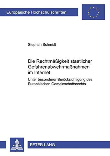 9783631544709: Die Rechtmaessigkeit Staatlicher Gefahrenabwehrmassnahmen Im Internet Unter Besonderer Beruecksichtigung Des Europaeischen Gemeinschaftsrechts ... / European University Studie)
