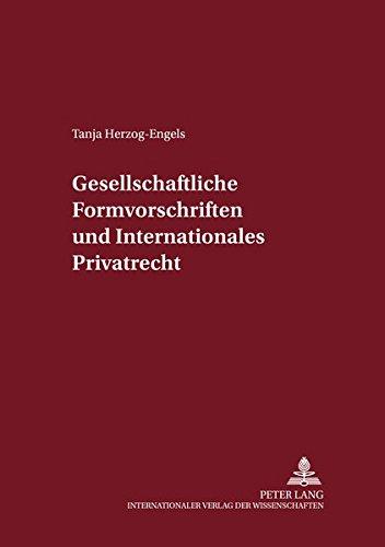 Gesellschaftsrechtliche Formvorschriften und Internationales Privatrecht: Herzog-Engels, Tanja