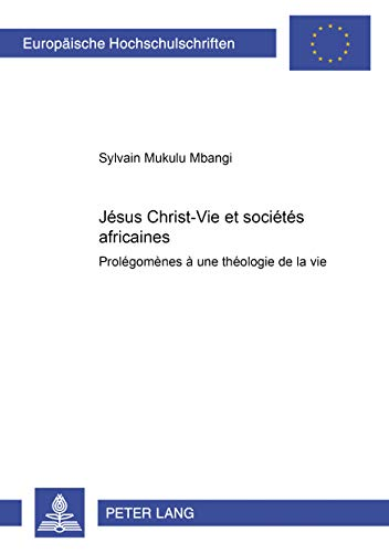 Jésus Christ-Vie et sociétés africaines Prolégomènes à ...