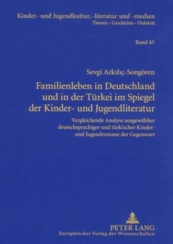Familienleben in Deutschland und in der Türkei im Spiegel der Kinder- und Jugendliteratur: ...