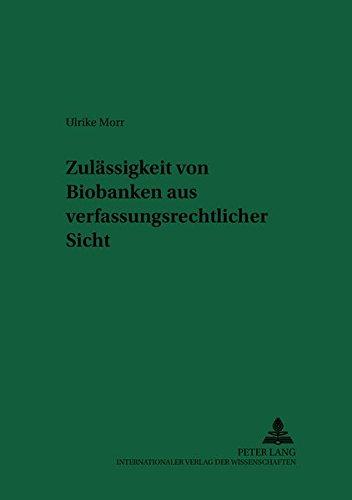 Zulässigkeit von Biobanken aus verfassungsrechtlicher Sicht: Ulrike Morr