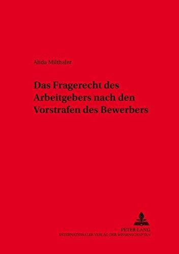 9783631546574: Das Fragerecht des Arbeitgebers nach den Vorstrafen des Bewerbers (Schriften zum Arbeitsrecht und Wirtschaftsrecht) (German Edition)