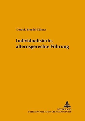 Individualisierte, alternsgerechte Führung: Cordula Braedel-K�hner