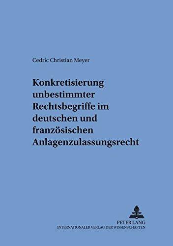 Konkretisierung unbestimmter Rechtsbegriffe im deutschen und französischen ...