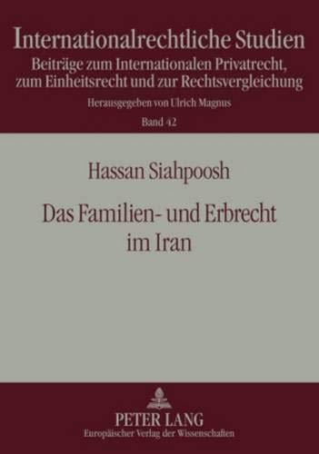 Das Familien- und Erbrecht im Iran: Hassan Siahpoosh