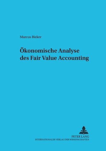 Ökonomische Analyse des Fair Value Accounting (Betriebswirtschaftliche Studien) (German Edition): ...