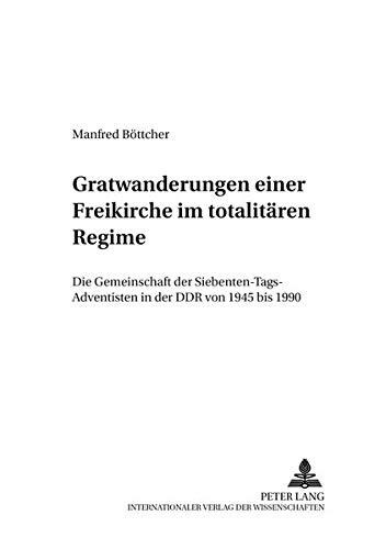 Gratwanderungen einer Freikirche im totalitären Regime: Manfred B�ttcher
