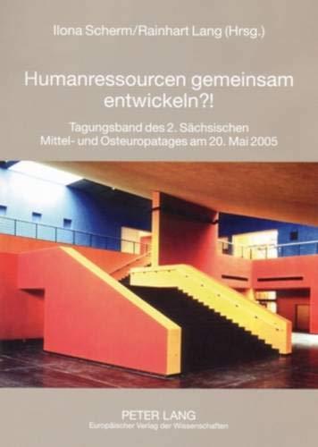 9783631548370: Humanressourcen Gemeinsam Entwickeln?!: Tagungsband Des 2. Saechsischen Mittel- Und Osteuropatages Am 20. Mai 2005