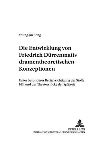 Die Entwicklung von Friedrich Dürrenmatts dramentheoretischen Konzeptionen Unter besonderer ...