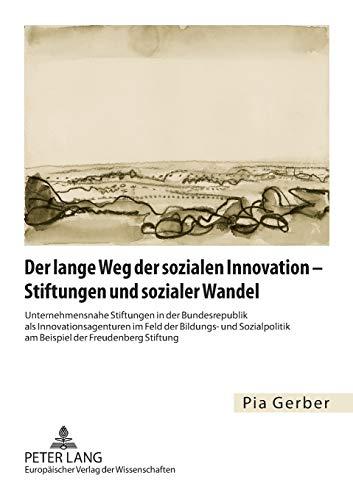 Der lange Weg der sozialen Innovation - Stiftungen und sozialer Wandel: Pia Gerber