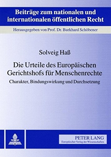 9783631548974: Die Urteile Des Europaeischen Gerichtshofs Fuer Menschenrechte: Charakter, Bindungswirkung Und Durchsetzung