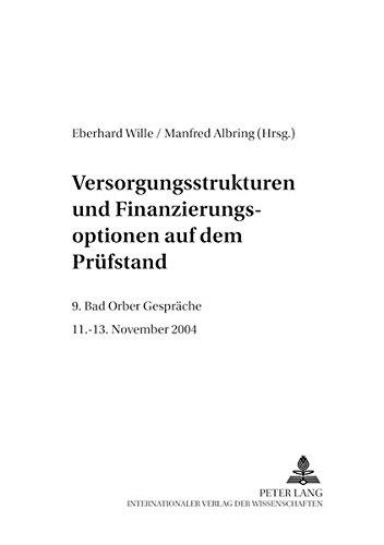 Versorgungsstrukturen Und Finanzierungsoptionen Auf Dem Pruefstand: 9. Bad Orber Gespraeche- 11.-13...
