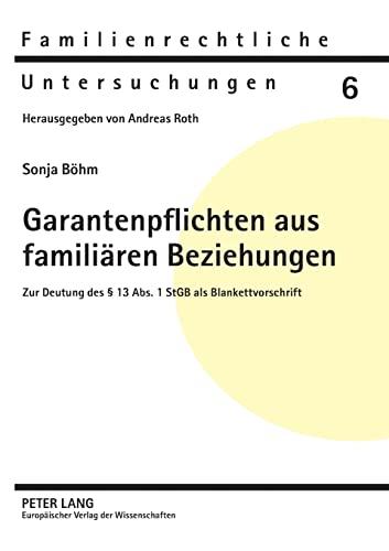 Garantenpflichten aus familiären Beziehungen: Sonja Böhm