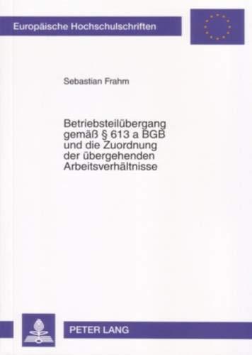 Betriebsteilübergang gemäß § 613 a BGB und die Zuordnung der übergehenden...