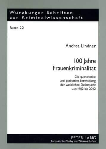 100 Jahre Frauenkriminalität: Andrea Lindner