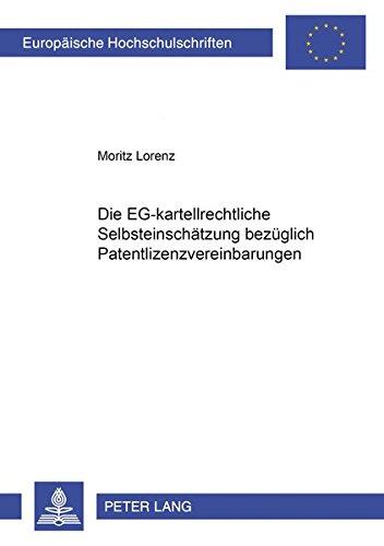 9783631549384: Die Eg-Kartellrechtliche Selbsteinschaetzung Bezueglich Patentlizenzvereinbarungen (Europaeische Hochschulschriften / European University Studie)