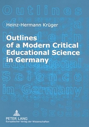 9783631549629: Outlines of a Modern Critical Educational Science in Germany: Discourses and Fields of Research (American University Studies) (German Edition)