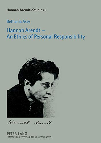Hannah Arendt - An Ethics of Personal: Bethania Assy (author),
