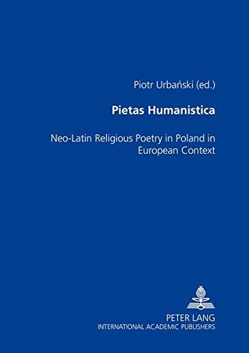 Pietas humanistica : neo-Latin religious poetry in: Urbanski, Piotr (Hrsg.):