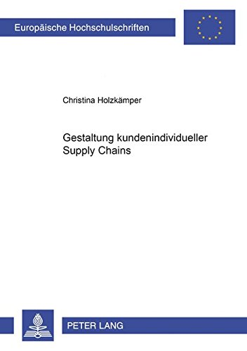 Gestaltung kundenindividueller Supply Chains: Christina Holzk�mper