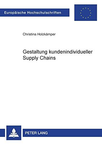 Gestaltung kundenindividueller Supply Chains: Christina Holzkämper