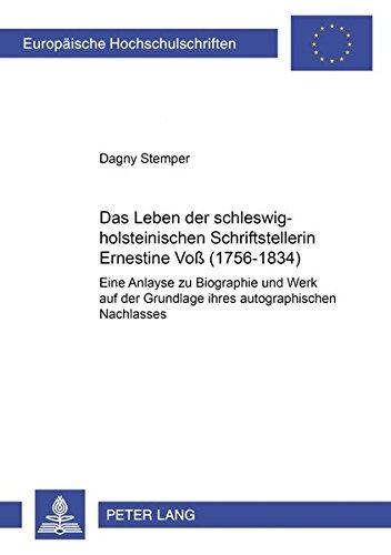 Das Leben der schleswig-holsteinischen Schriftstellerin Ernestine Voß (1756-1834): Dagny ...