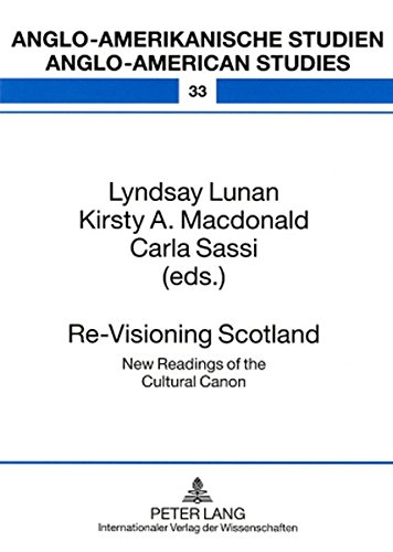 9783631550632: Re-Visioning Scotland: New Readings of the Cultural Canon (Anglo-amerikanische Studien / Anglo-American Studies)