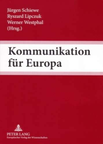 Kommunikation für Europa: Jürgen Schiewe