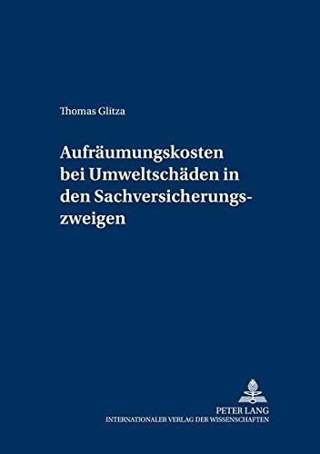Aufräumungskosten bei Umweltschäden in den Sachversicherungszweigen: Glitza, Thomas
