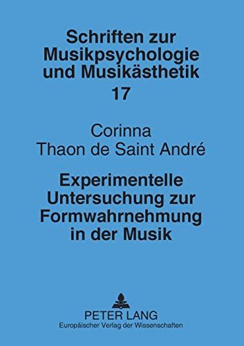 Experimentelle Untersuchung zur Formwahrnehmung in der Musik: Corinna Thaon de Saint André
