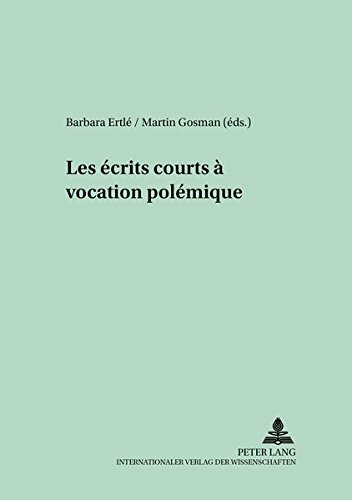 9783631551202: Les écrits courts à vocation polémique (Medieval to Early Modern Culture / Kultureller Wandel vom Mittelalter zur Frühen Neuzeit) (French Edition)